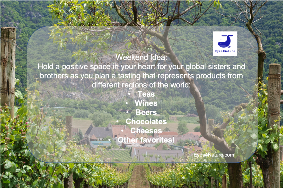 Mental well being and honoring your fellow global humans: Plan a taste testing - of anything - from around the world!